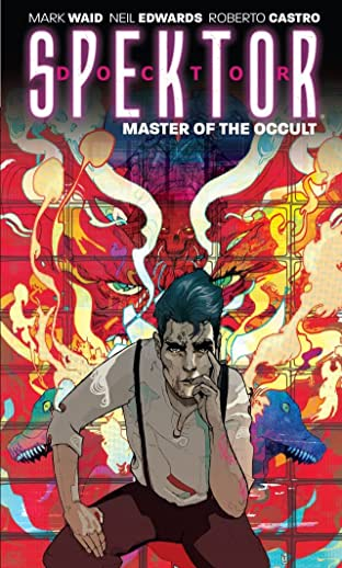 Doctor Spektor Tome 1: Master of the Occult