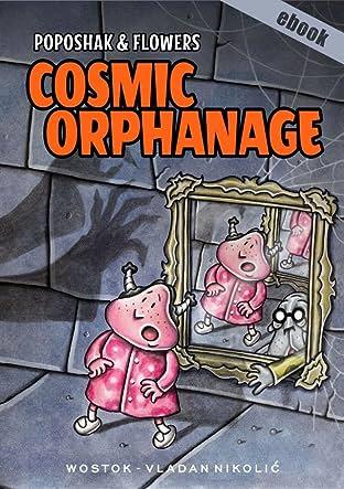 Poposhak and Flowers: Cosmic Orphanage