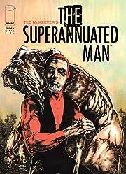 The Superannuated Man #5 (of 6)