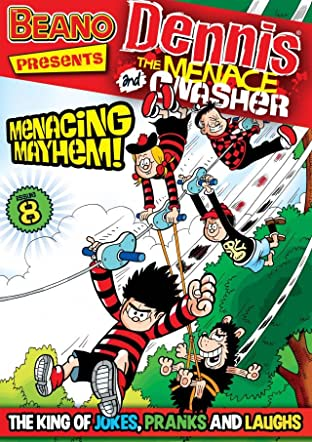 The Beano presents Dennis the Menace and Gnasher #8: Menacing Mayhem