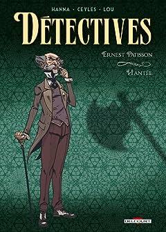 Détectives Vol. 3: Ernest Patisson-Hantée