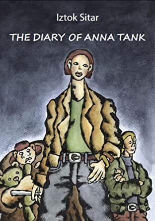 The Diary of Anna Tank