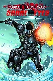 G.I Joe: Cobra Civil War - Snake Eyes Vol. 1