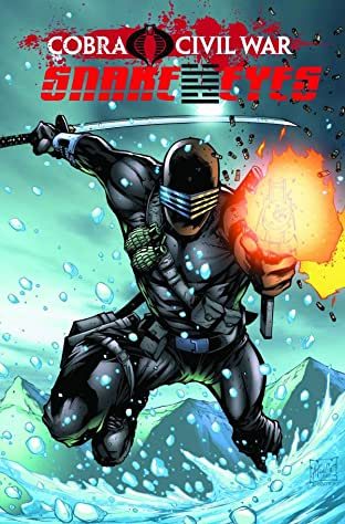 G.I Joe: Cobra Civil War - Snake Eyes Tome 1