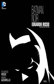 Batman Noir: Eduardo Risso: The Deluxe Edition