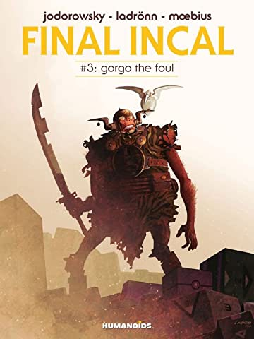 Final Incal Vol. 3: Gorgo The Foul