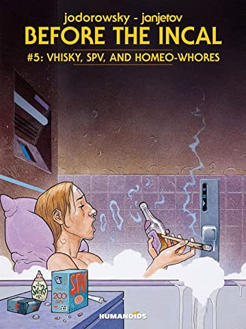 Before the Incal Tome 5: Vhisky, SPV, and Homeo-Whores