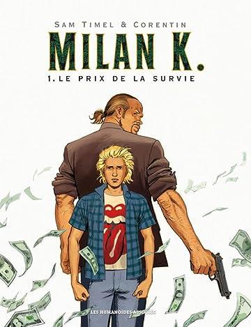Milan K. Vol. 1: Le Prix de la survie