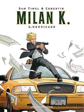 Milan K. Vol. 2: Hurricane
