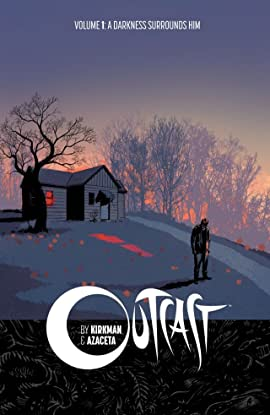 Outcast by Kirkman & Azaceta Tome 1: A Darkness Surrounds Him