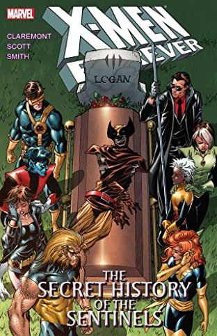 X-Men Forever Tome 2: The Secret History of the Sentinels