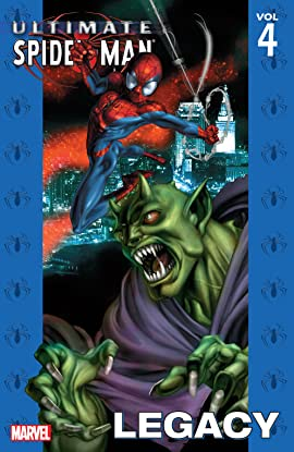 Ultimate Spider-Man Vol. 4: Legacy