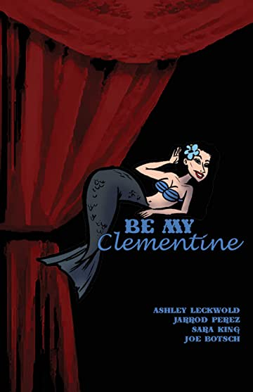 Killer Queen, A Comic Anthology: Be My Clementine