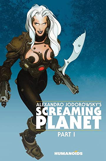 Alexandro Jodorowsky's Screaming Planet Tome 1