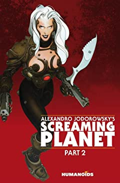 Alexandro Jodorowsky's Screaming Planet Tome 2
