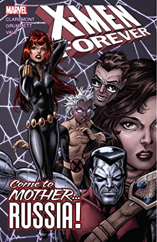X-Men Forever Tome 3: Come To Mother... Russia!