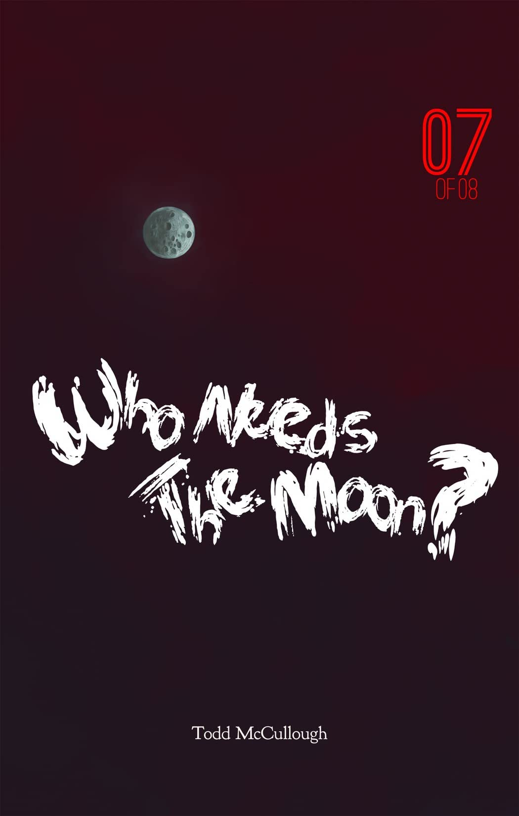 Who Needs the Moon #7