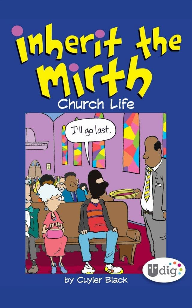 Inherit the Mirth: Church Life