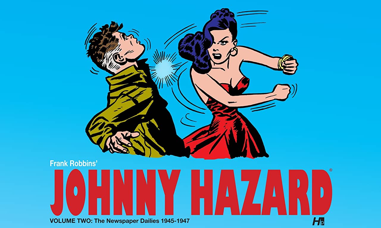 Johnny Hazard Vol. 2: The Newspaper Dailies 1945-1947