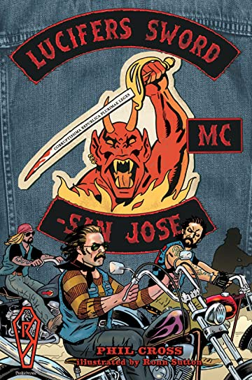 Lucifer's Sword MC - Life and Death in an Outlaw Motorcycle Club