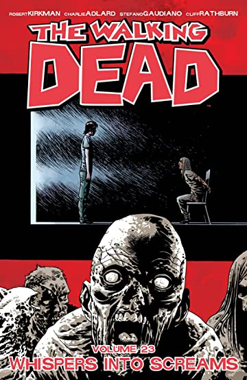 The Walking Dead Tome 23: Whispers Into Screams