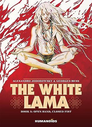 The White Lama Vol. 5: Open Hand, Closed Fist