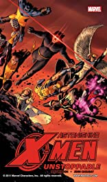 Astonishing X-Men Vol. 4: Unstoppable