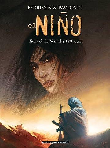 El Niño Vol. 6: Le Vent des 120 jours