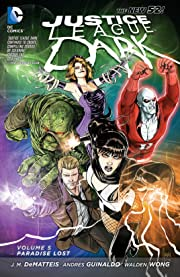 Justice League Dark (2011-2015) Vol. 5: Paradise Lost