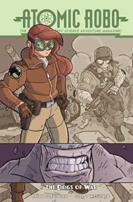Atomic Robo & The Dogs of War
