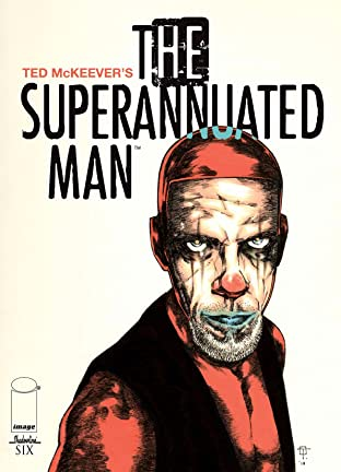 The Superannuated Man #6 (of 6)