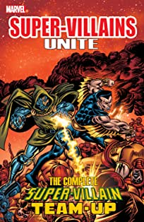 Super Villains Unite: The Complete Super-Villain Team-Up
