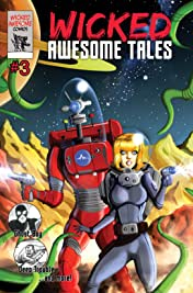 Wicked Awesome Tales #3
