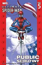 Ultimate Spider-Man Vol. 5: Public Scrutiny