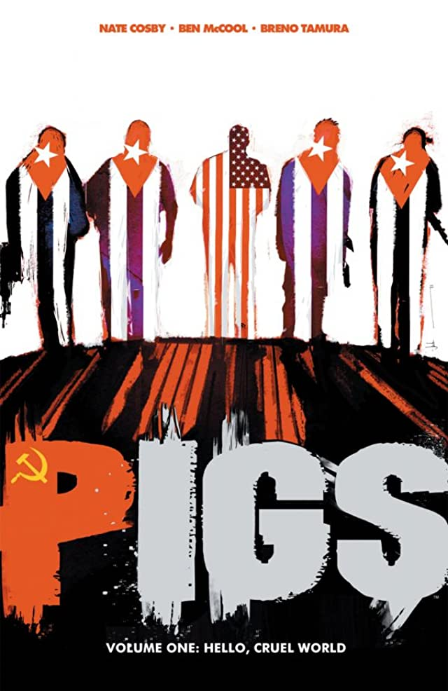 Pigs Vol. 1: Hello Cruel World