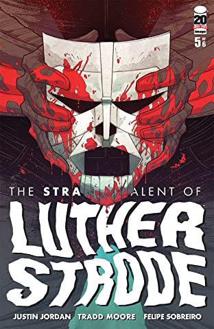 The Strange Talent of Luther Strode #5 (of 6)