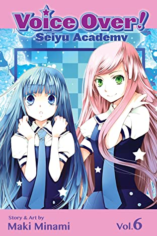 Voice Over!: Seiyu Academy Vol. 6