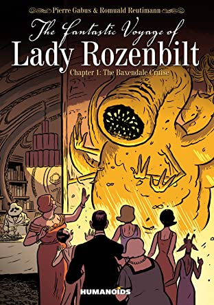 The Fantastic Voyage of Lady Rozenbilt Vol. 1: The Baxendale Cruise