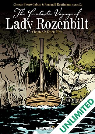 The Fantastic Voyage of Lady Rozenbilt Vol. 3: Eaten Alive. . .