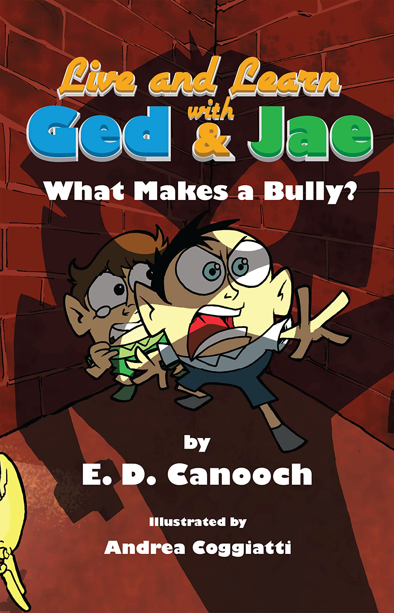 Live and Learn with Ged & Jae Vol. 1: What Makes a Bully?