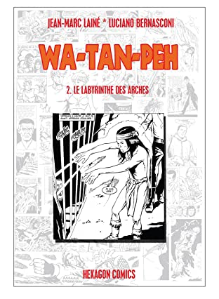 WA-TAN-PEH Vol. 2: Le Labyrinthe des arches