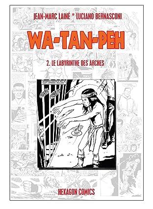 WA-TAN-PEH Vol. 2: Le Labyrinthe des arches