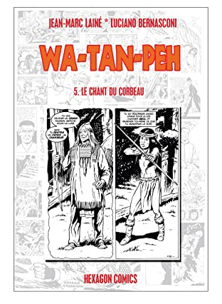 WA-TAN-PEH Vol. 5: Le Chant du Corbeau