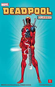 Deadpool Classic Tome 1