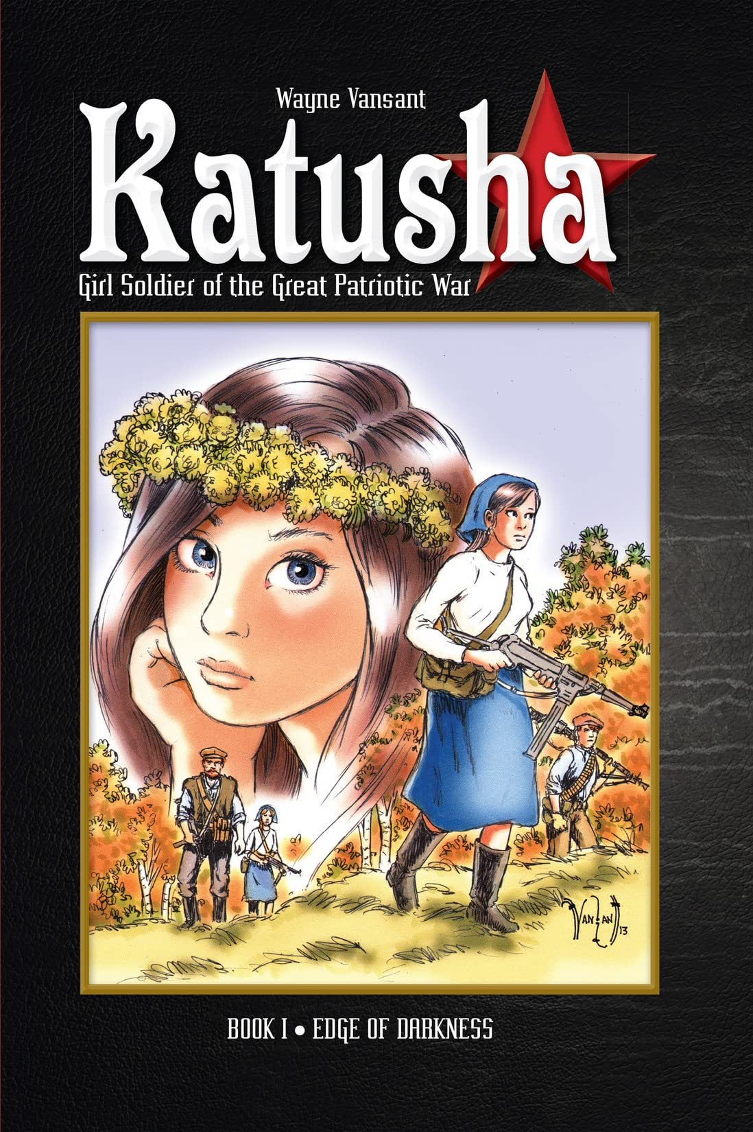 Katusha, Girl Soldier of the Great Patriot War: Book One: Edge of Darkness