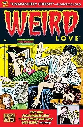 WEIRD Love #6