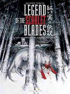 Legend of the Scarlet Blades Tome 4: The Abomination's Hidden Flower
