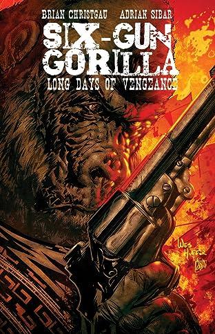 Six-Gun Gorilla: Long Days of Vengeance #2