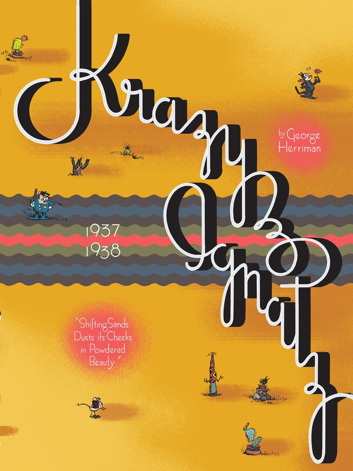 Krazy & Ignatz: 1937-1938: Shifting Sands Dusts its Cheeks in Powdered Beauty