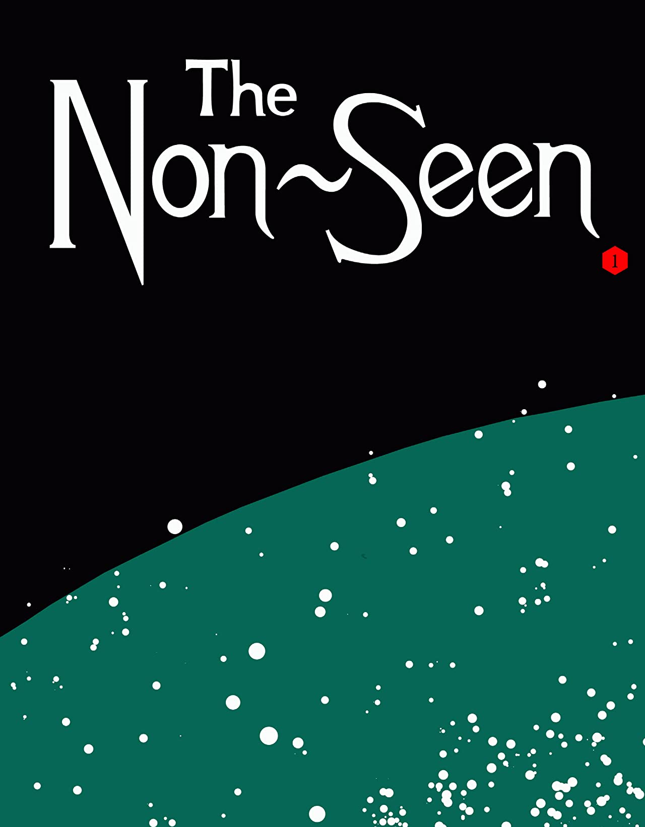 The Non-Seen #1